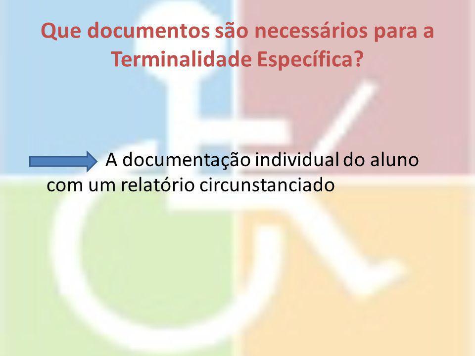 Que documentos são necessários para a Terminalidade Específica