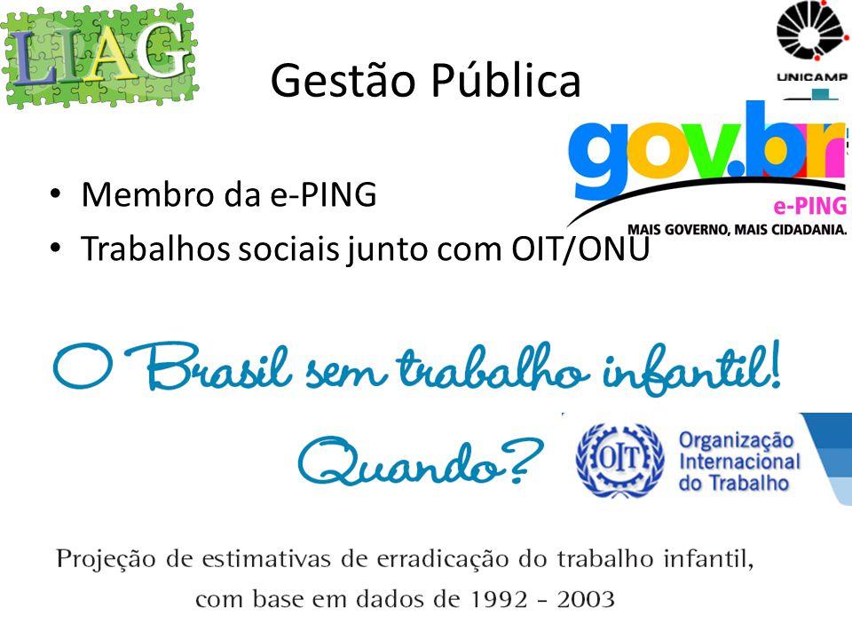 Gestão Pública Membro da e-PING Trabalhos sociais junto com OIT/ONU