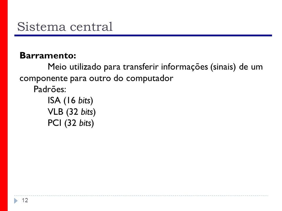 Sistema central Barramento: