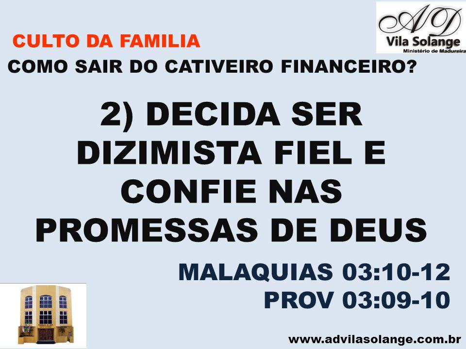 2) DECIDA SER DIZIMISTA FIEL E CONFIE NAS PROMESSAS DE DEUS