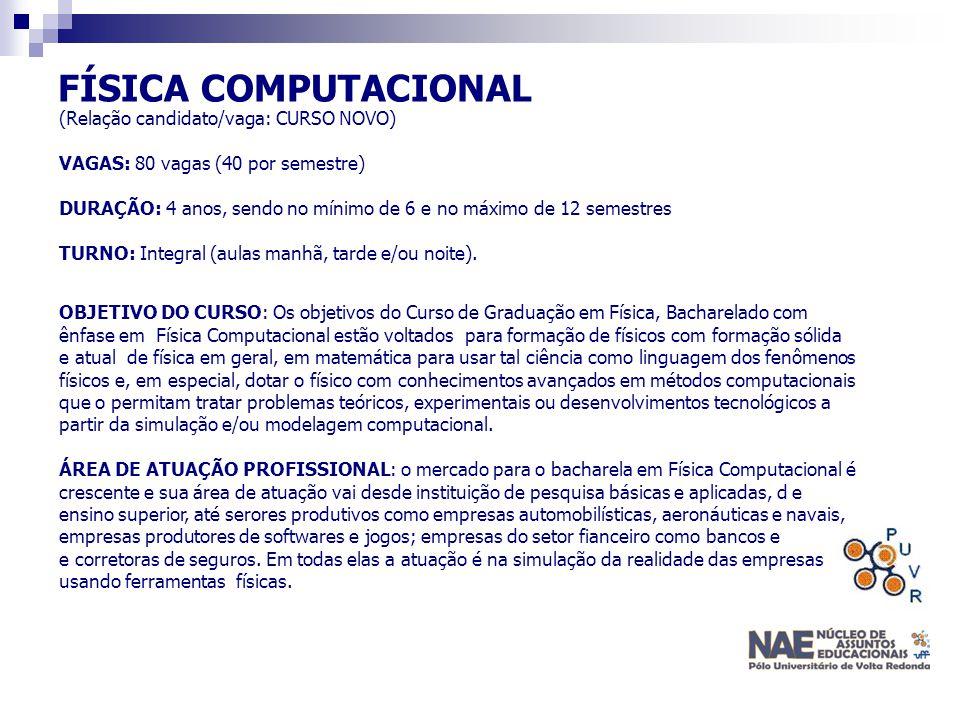 FÍSICA COMPUTACIONAL (Relação candidato/vaga: CURSO NOVO)