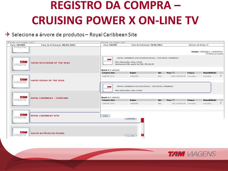REGISTRO DA COMPRA – CRUISING POWER X ON-LINE TV