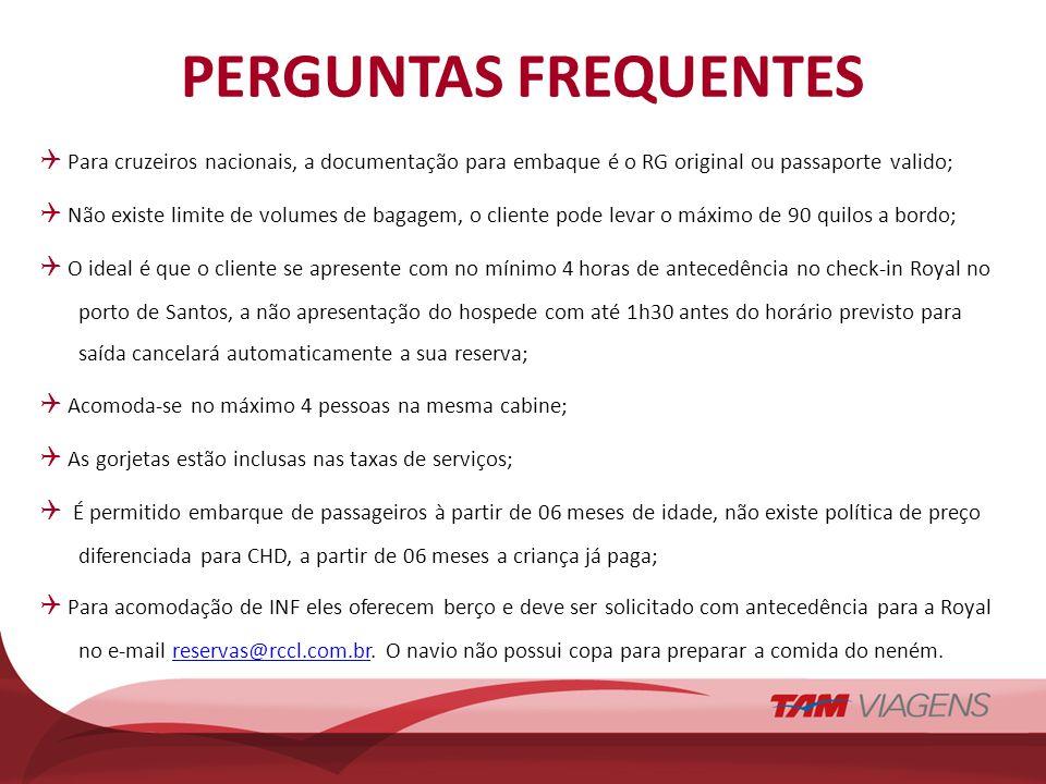 PERGUNTAS FREQUENTES  Para cruzeiros nacionais, a documentação para embaque é o RG original ou passaporte valido;