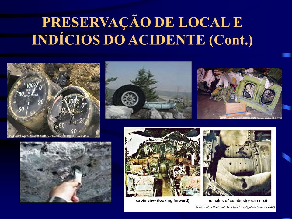PRESERVAÇÃO DE LOCAL E INDÍCIOS DO ACIDENTE (Cont.)