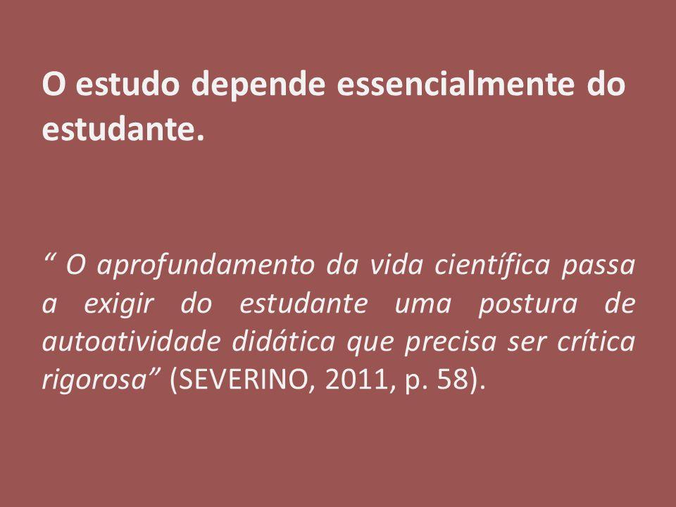 O estudo depende essencialmente do estudante.