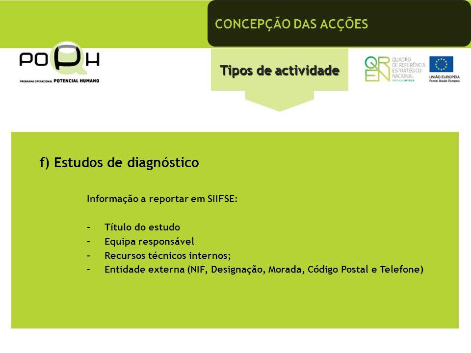 f) Estudos de diagnóstico