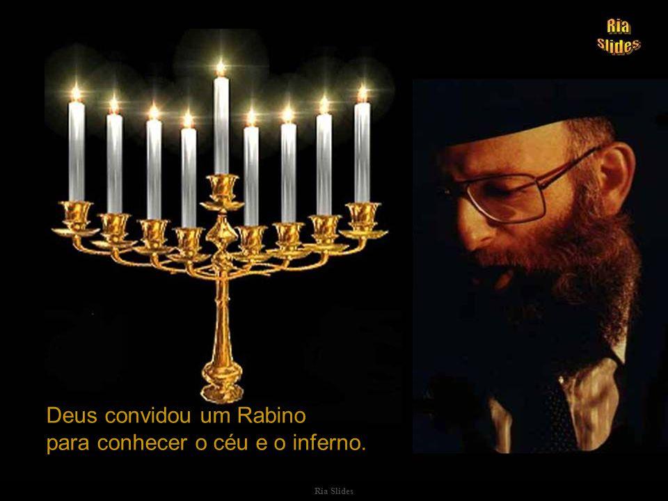 LENDA JUDAICA Deus convidou um Rabino para conhecer o céu e o inferno.