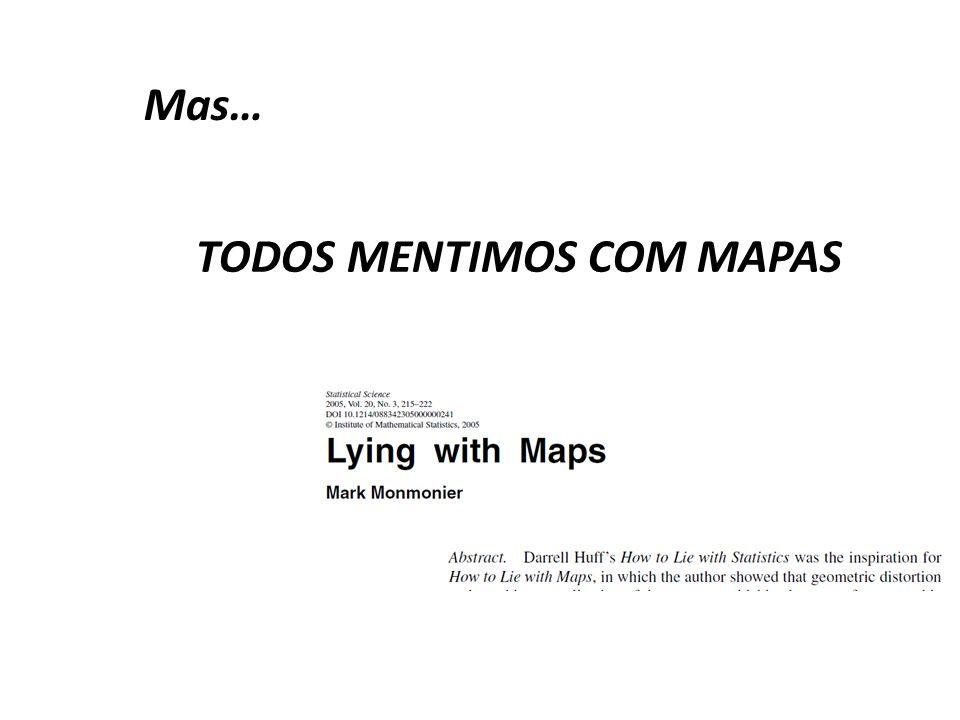 TODOS MENTIMOS COM MAPAS