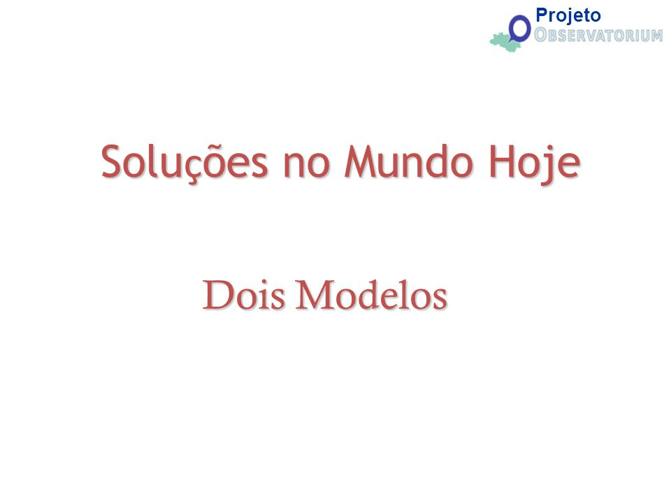 Projeto Soluções no Mundo Hoje Dois Modelos