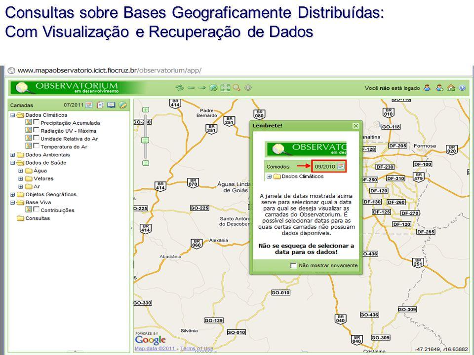 Consultas sobre Bases Geograficamente Distribuídas: