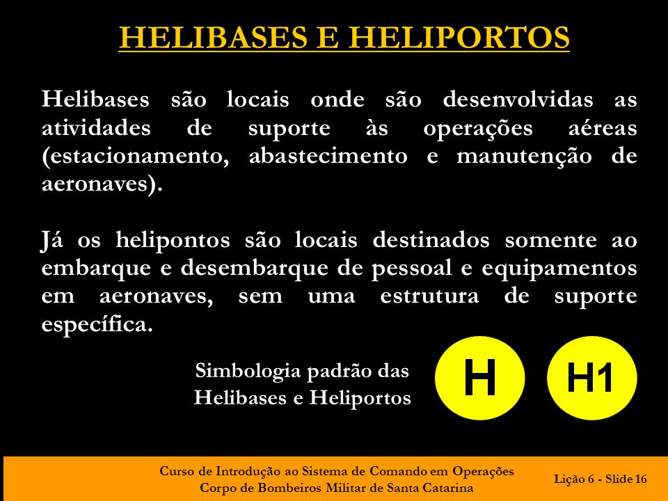 HELIBASES E HELIPORTOS Helibases e Heliportos