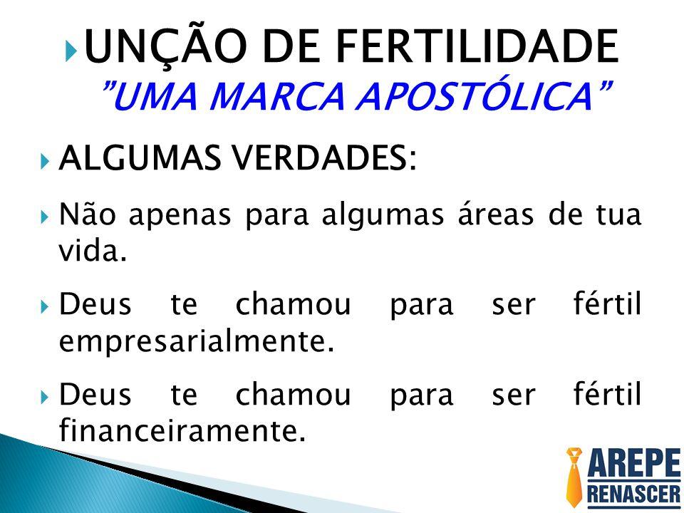 UNÇÃO DE FERTILIDADE UMA MARCA APOSTÓLICA