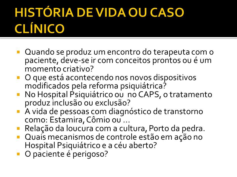 HISTÓRIA DE VIDA OU CASO CLÍNICO