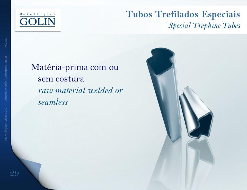 Tubos Trefilados Especiais Special Trephine Tubes