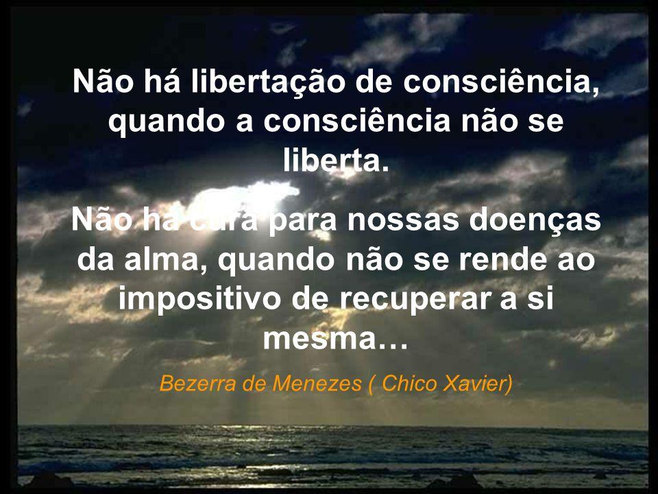 Não há libertação de consciência, quando a consciência não se liberta.