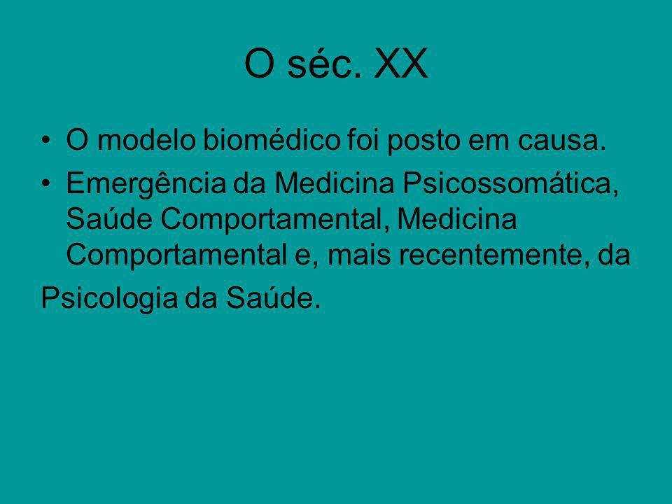 O séc. XX O modelo biomédico foi posto em causa.