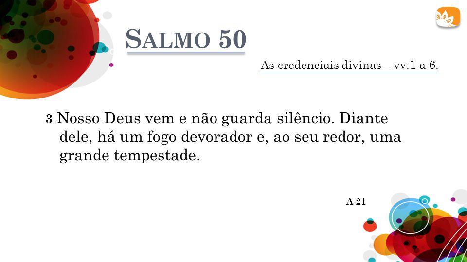 Salmo 50 As credenciais divinas – vv.1 a 6.