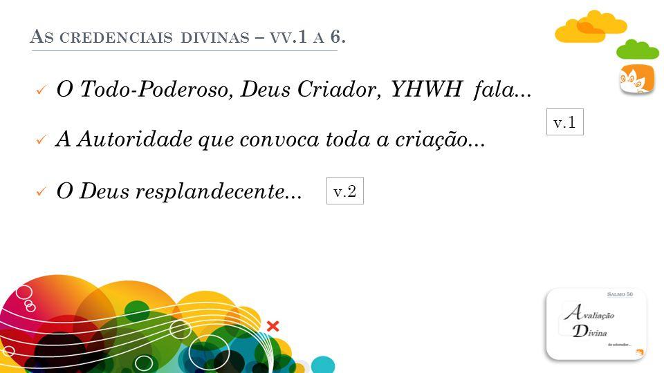 As credenciais divinas – vv.1 a 6.