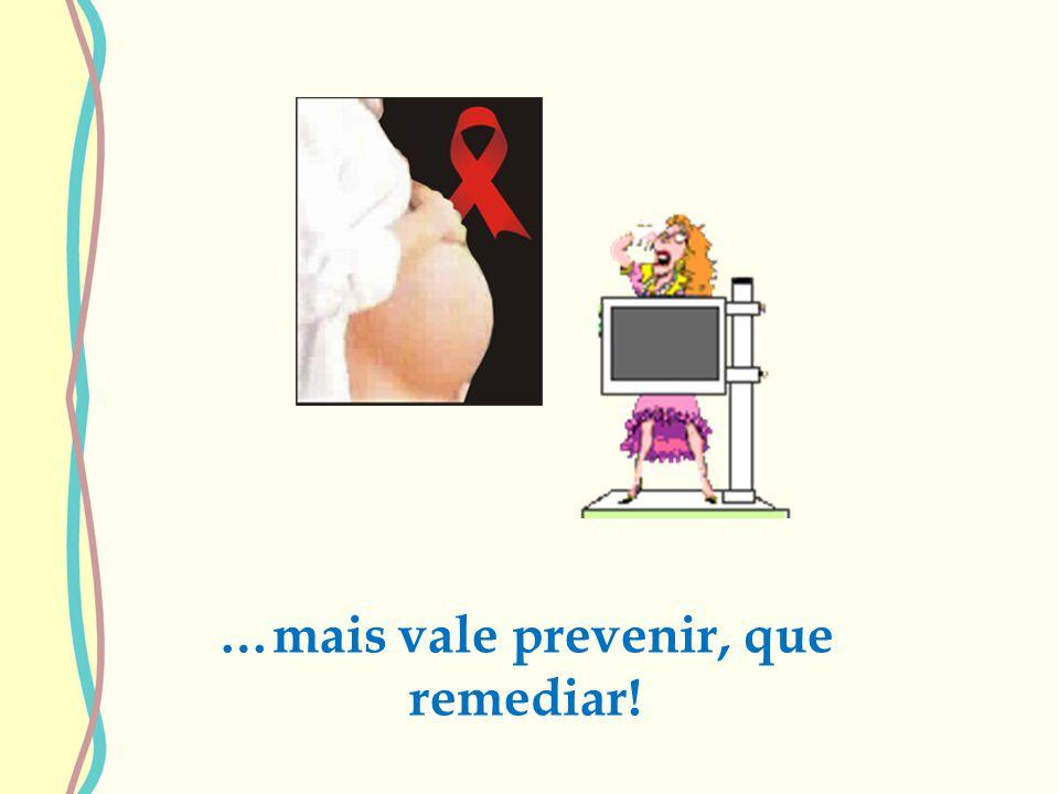 …mais vale prevenir, que remediar!