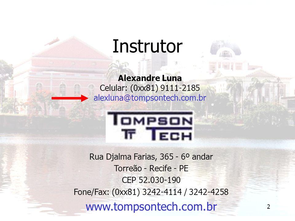 Alexandre Luna Celular: (0xx81) 9111-2185 alexluna@tompsontech.com.br