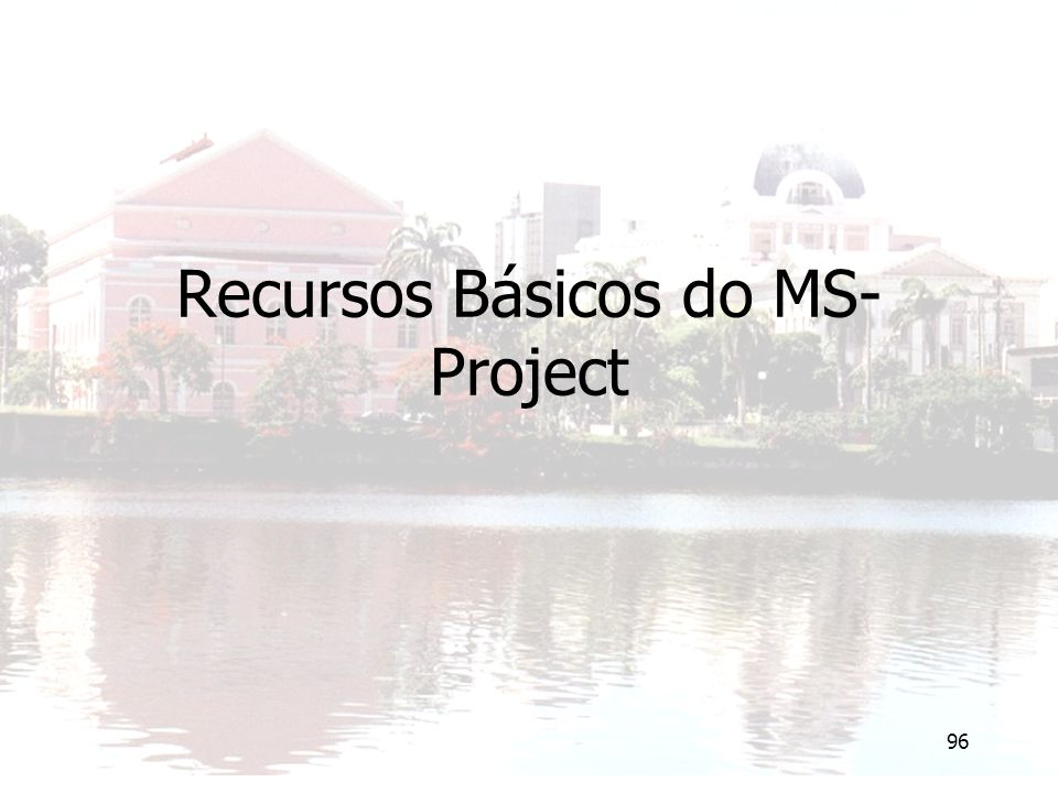 Recursos Básicos do MS-Project