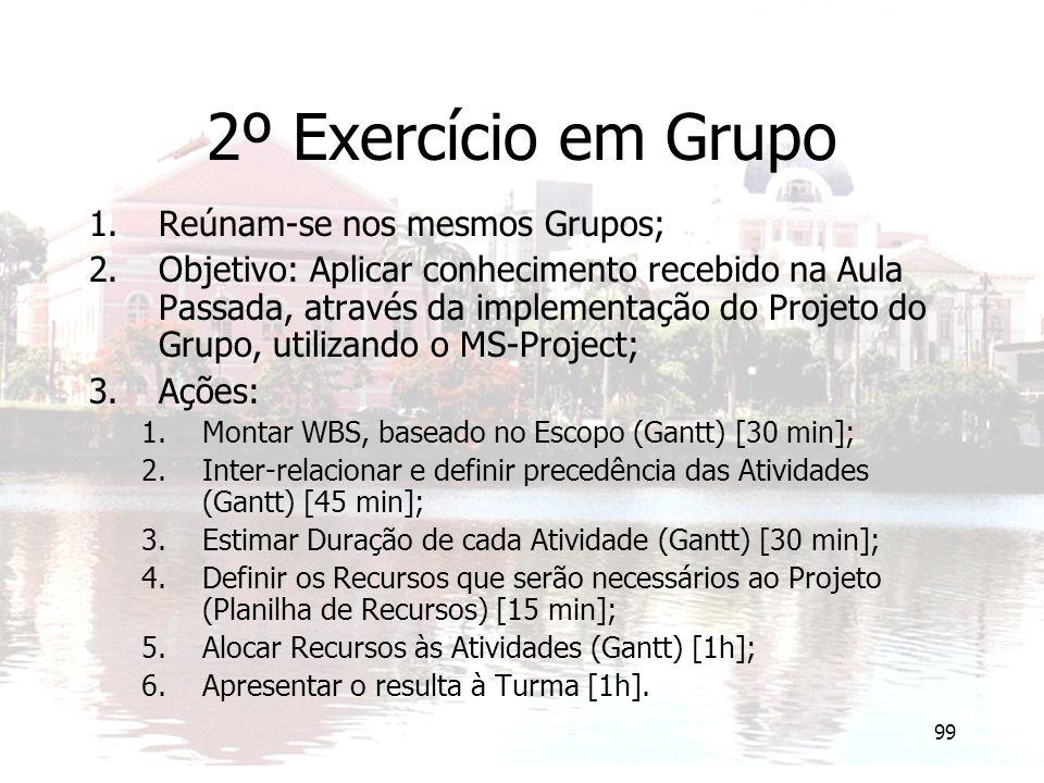 2º Exercício em Grupo Reúnam-se nos mesmos Grupos;