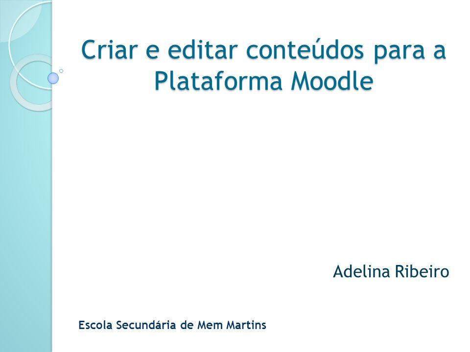 Criar e editar conteúdos para a Plataforma Moodle