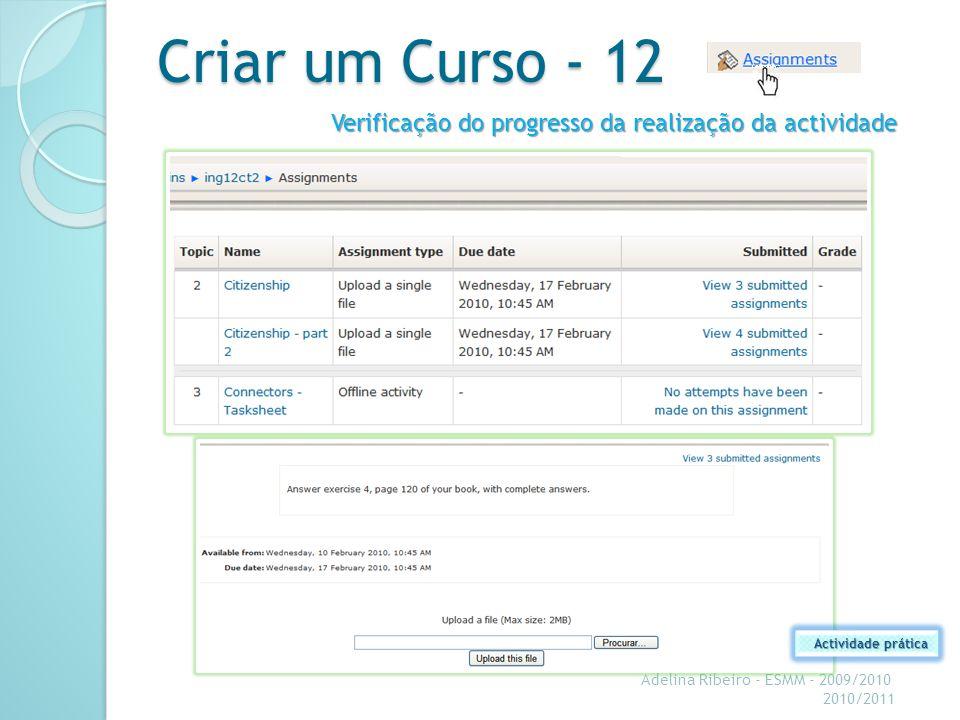 Criar um Curso - 12 Verificação do progresso da realização da actividade. Actividade prática. Adelina Ribeiro - ESMM - 2009/2010.