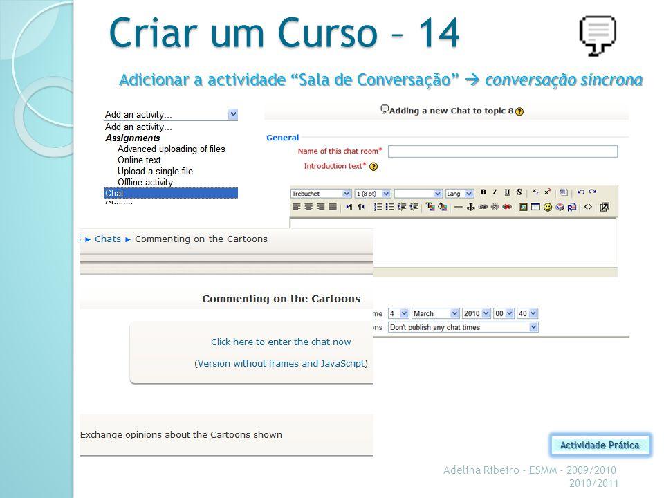 Criar um Curso – 14 Adicionar a actividade Sala de Conversação  conversação síncrona. Actividade Prática.