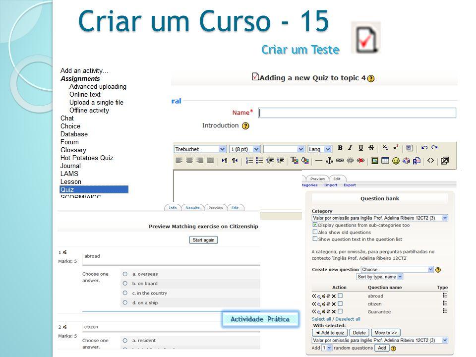 Criar um Curso - 15 Criar um Teste Adelina Ribeiro - ESMM - 2009/2010