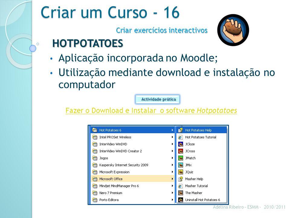 Criar um Curso - 16 HOTPOTATOES Aplicação incorporada no Moodle;