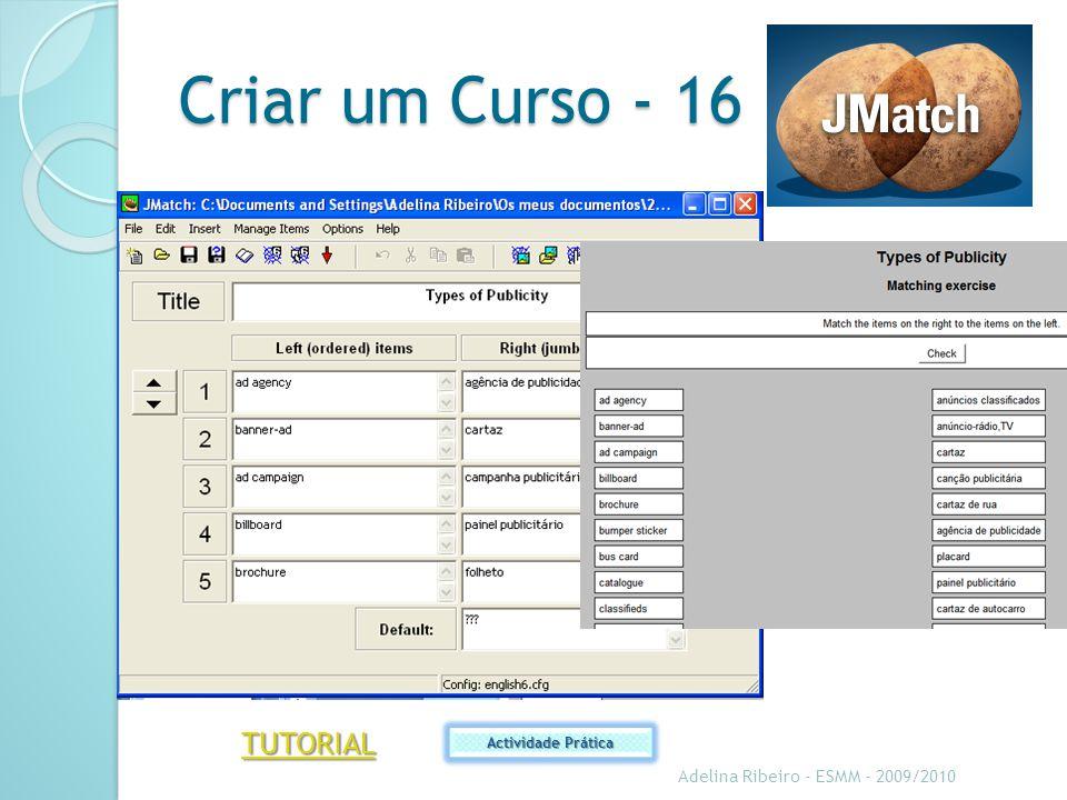 Criar um Curso - 16 TUTORIAL Adelina Ribeiro - ESMM - 2009/2010