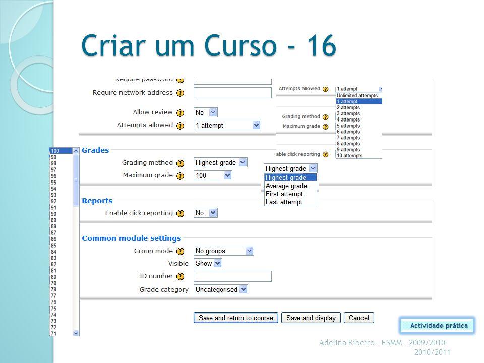 Criar um Curso - 16 Adelina Ribeiro - ESMM - 2009/2010 2010/2011