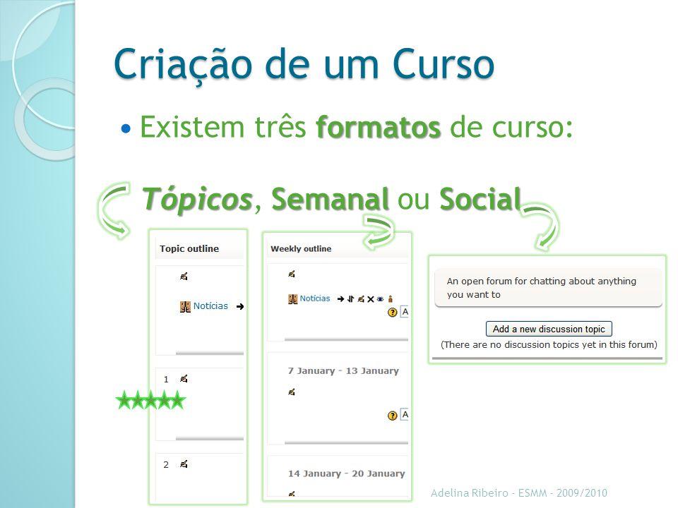 Criação de um Curso Existem três formatos de curso: Tópicos, Semanal ou Social.