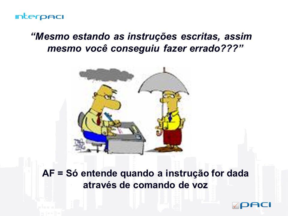 AF = Só entende quando a instrução for dada através de comando de voz