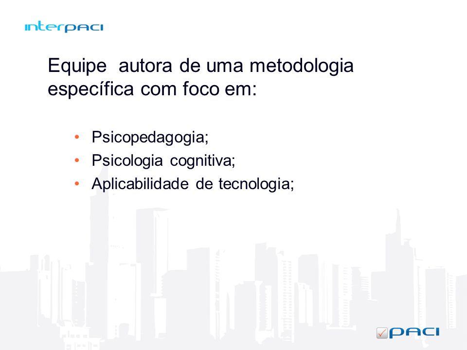 Equipe autora de uma metodologia específica com foco em: