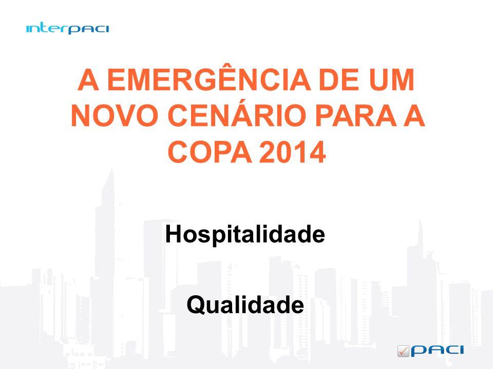A EMERGÊNCIA DE UM NOVO CENÁRIO PARA A COPA 2014