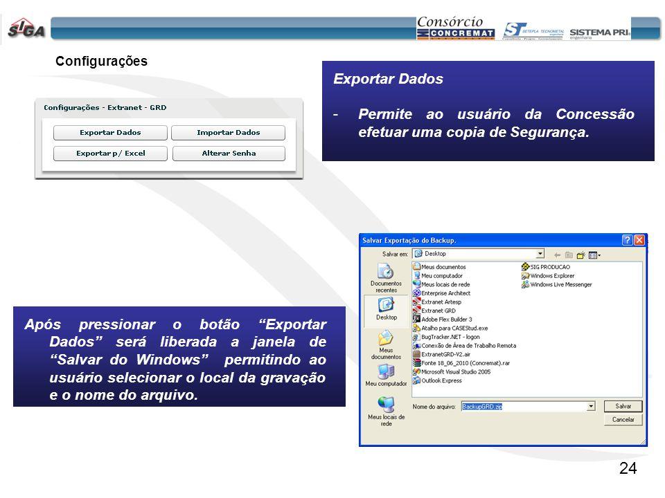 Configurações Exportar Dados. Permite ao usuário da Concessão efetuar uma copia de Segurança.