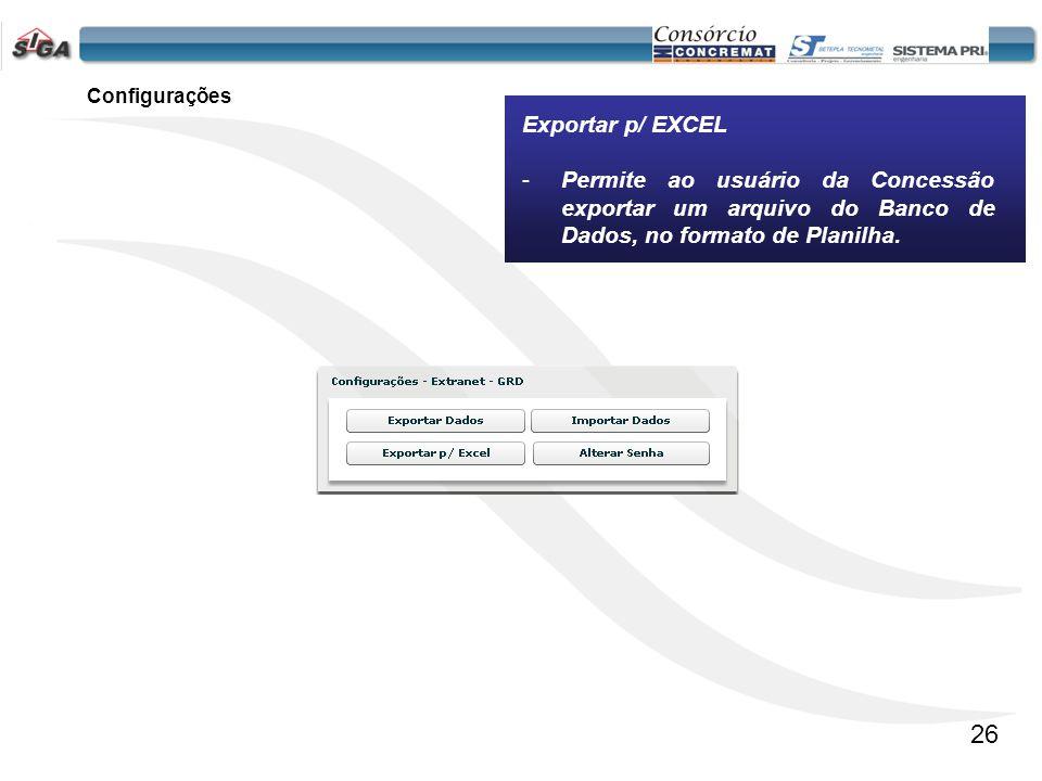 Configurações Exportar p/ EXCEL. Permite ao usuário da Concessão exportar um arquivo do Banco de Dados, no formato de Planilha.