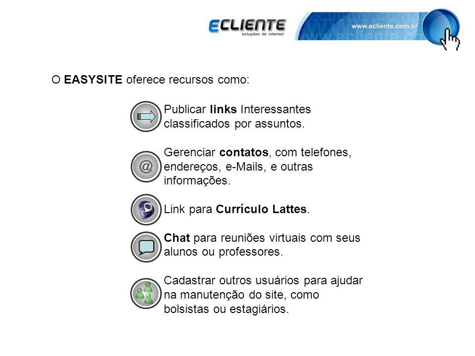 O EASYSITE oferece recursos como: