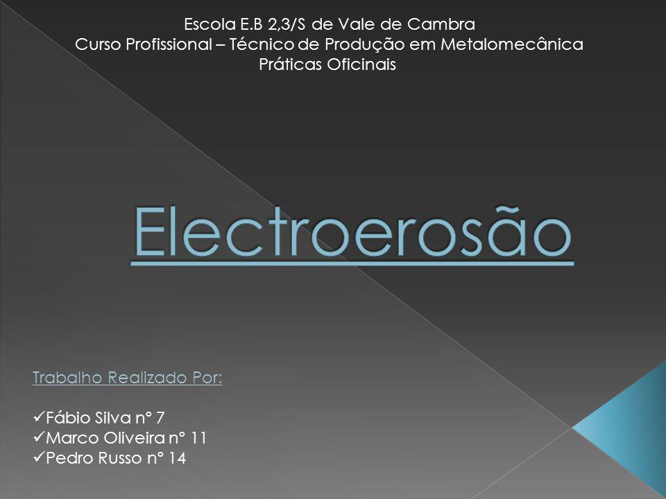 Electroerosão Escola E.B 2,3/S de Vale de Cambra