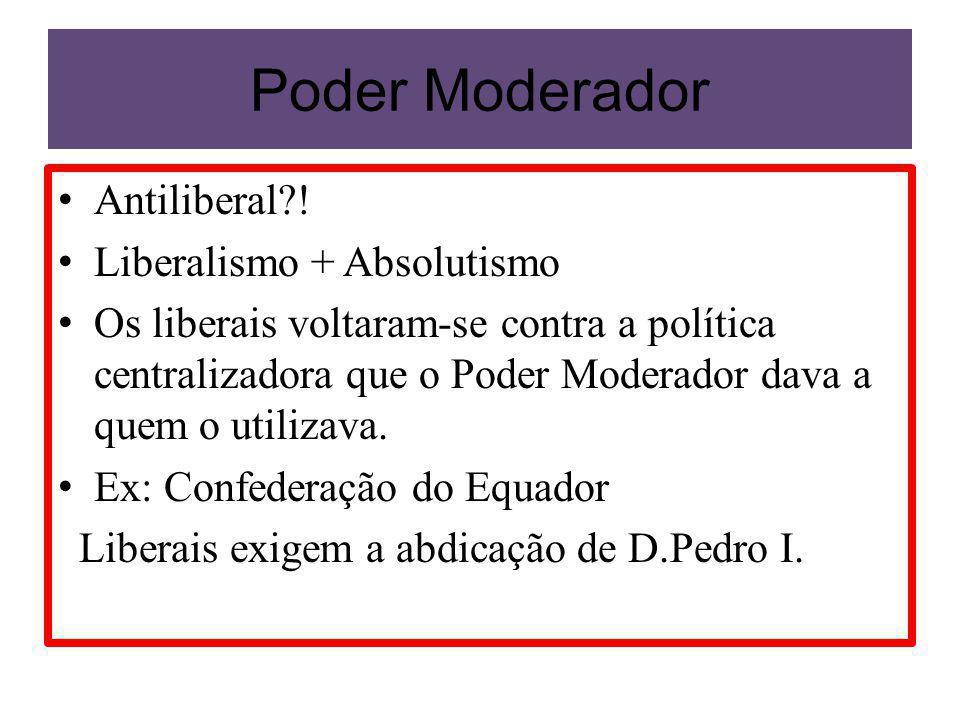 Poder Moderador Antiliberal ! Liberalismo + Absolutismo