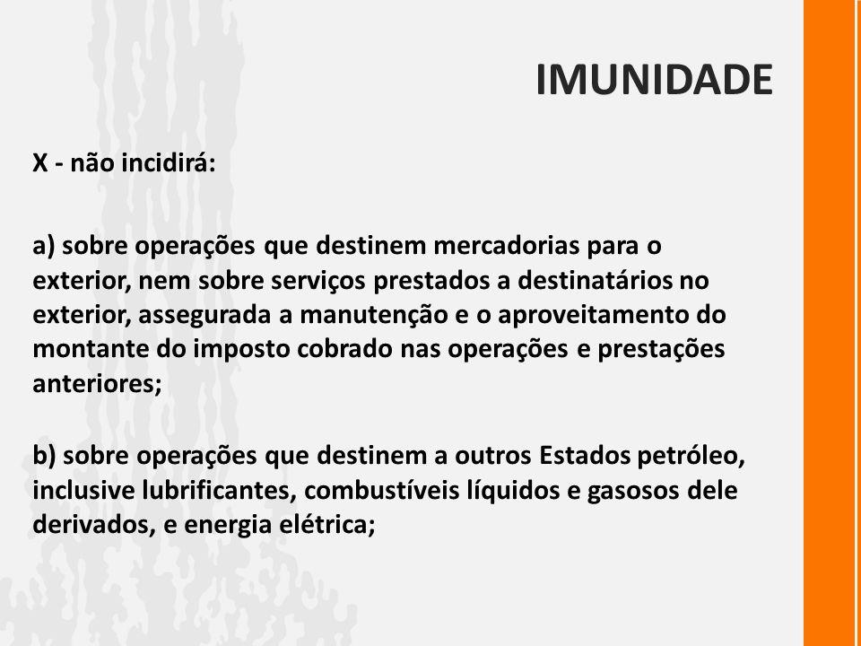 IMUNIDADE X - não incidirá: