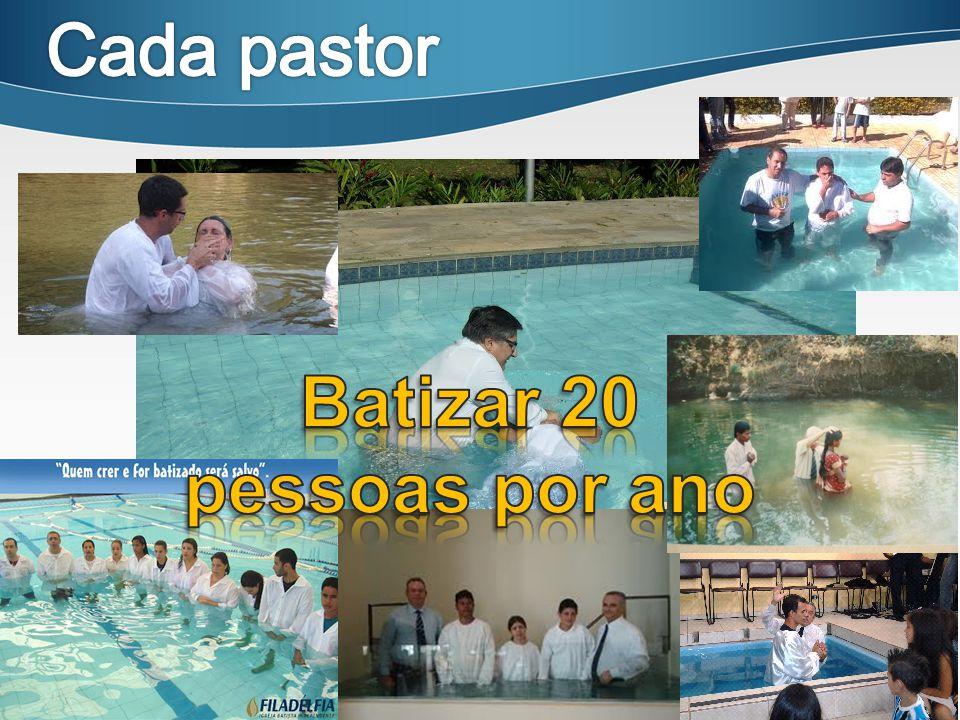 Batizar 20 pessoas por ano