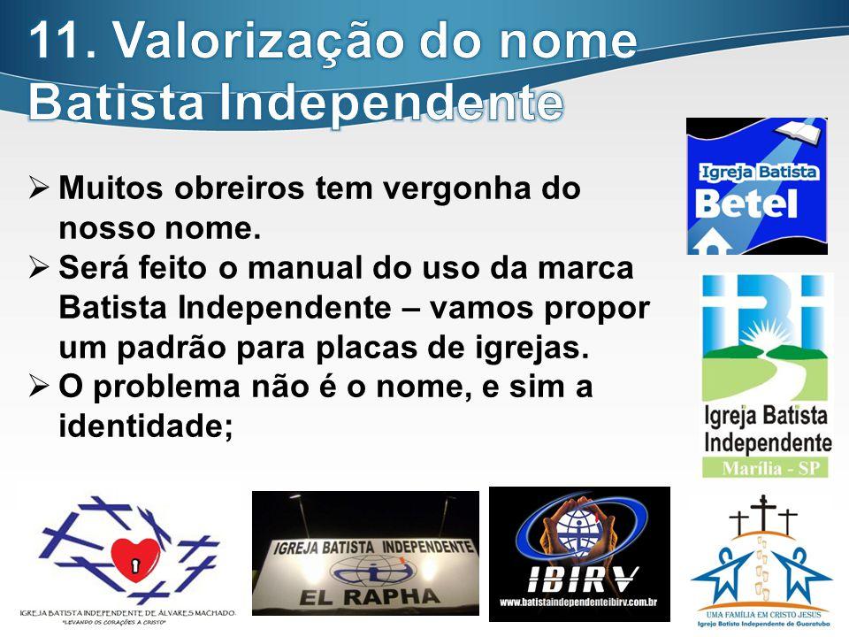 11. Valorização do nome Batista Independente