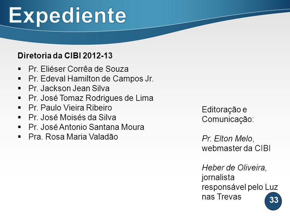 Expediente Diretoria da CIBI 2012-13 Pr. Eliéser Corrêa de Souza