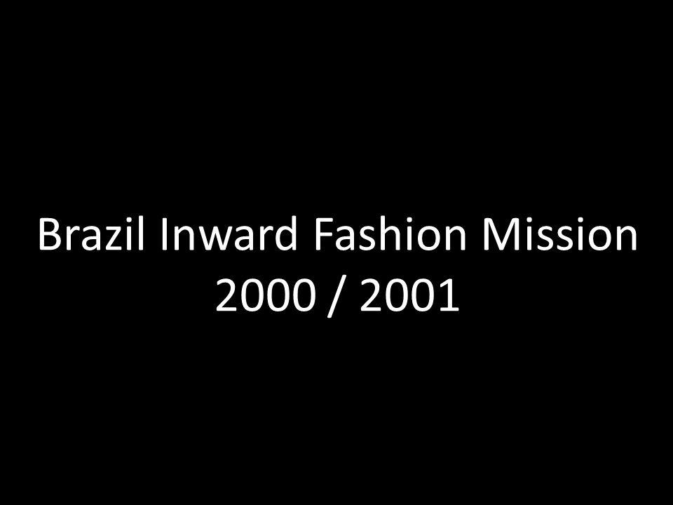 Brazil Inward Fashion Mission