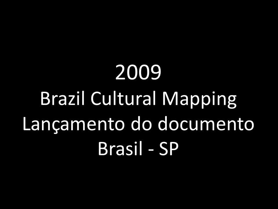 2009 Brazil Cultural Mapping Lançamento do documento Brasil - SP