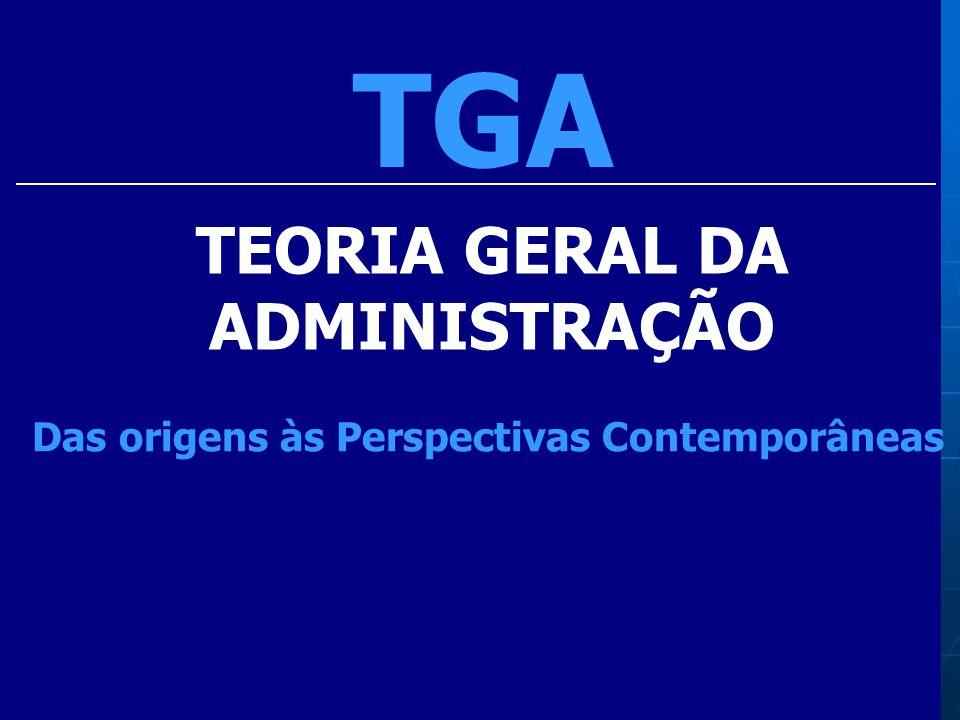 TGA TEORIA GERAL DA ADMINISTRAÇÃO