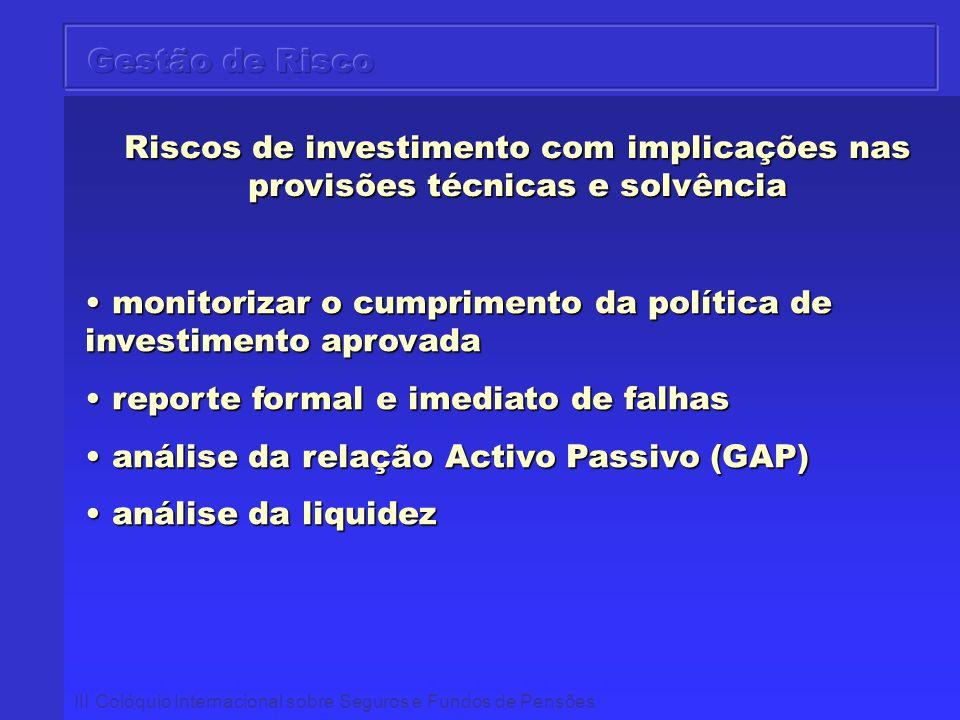 monitorizar o cumprimento da política de investimento aprovada